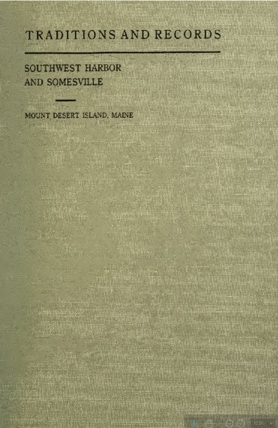 Traditions and records of Southwest Harbor and Somesville, Mount Desert Island, Maine