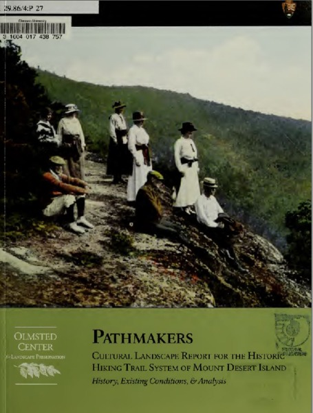 Pathmakers: Cultural Landscape Report for the Historic Hiking Trail System of Mount Desert Island