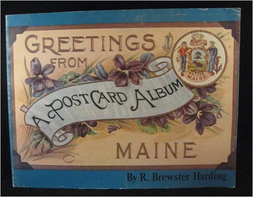 Greetings from Maine: A Postcard Album